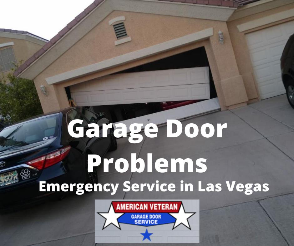 Garage Door Problems Garage Door Repair In Las Vegas American Veteran Garage Doors